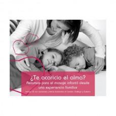 ¿Te acaricio el alma? Recursos para el masaje infantil desde una experiencia familiar.